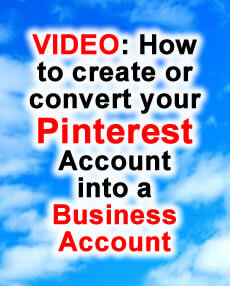 VIDEO: how to create or convert your Pinterest Account into a Pinterest Business Account