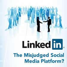 LinkedIn: The Misjudged Social Media Platform?